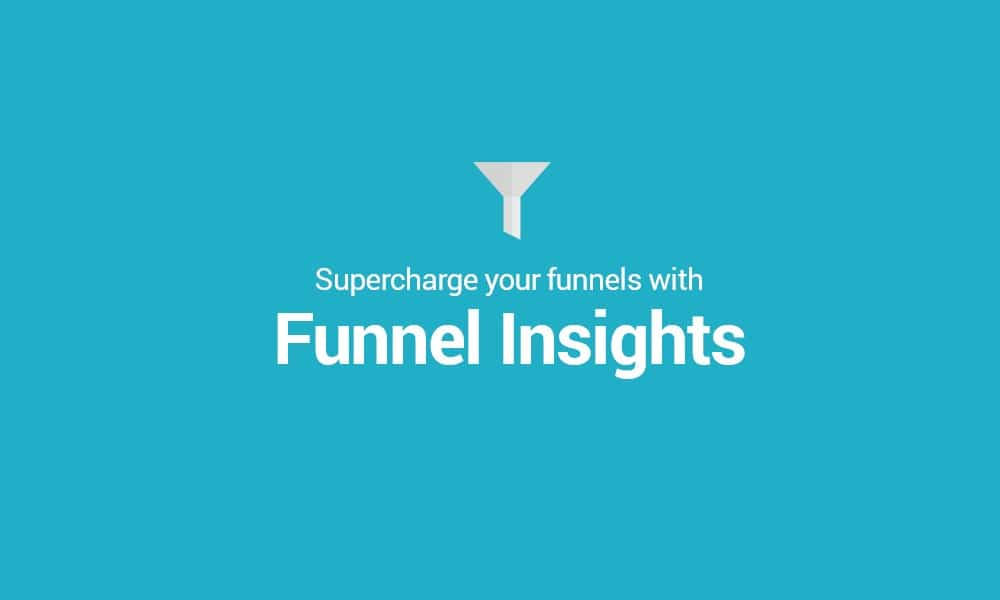 Supercharge Your Conversion Funnels With Funnel Insights