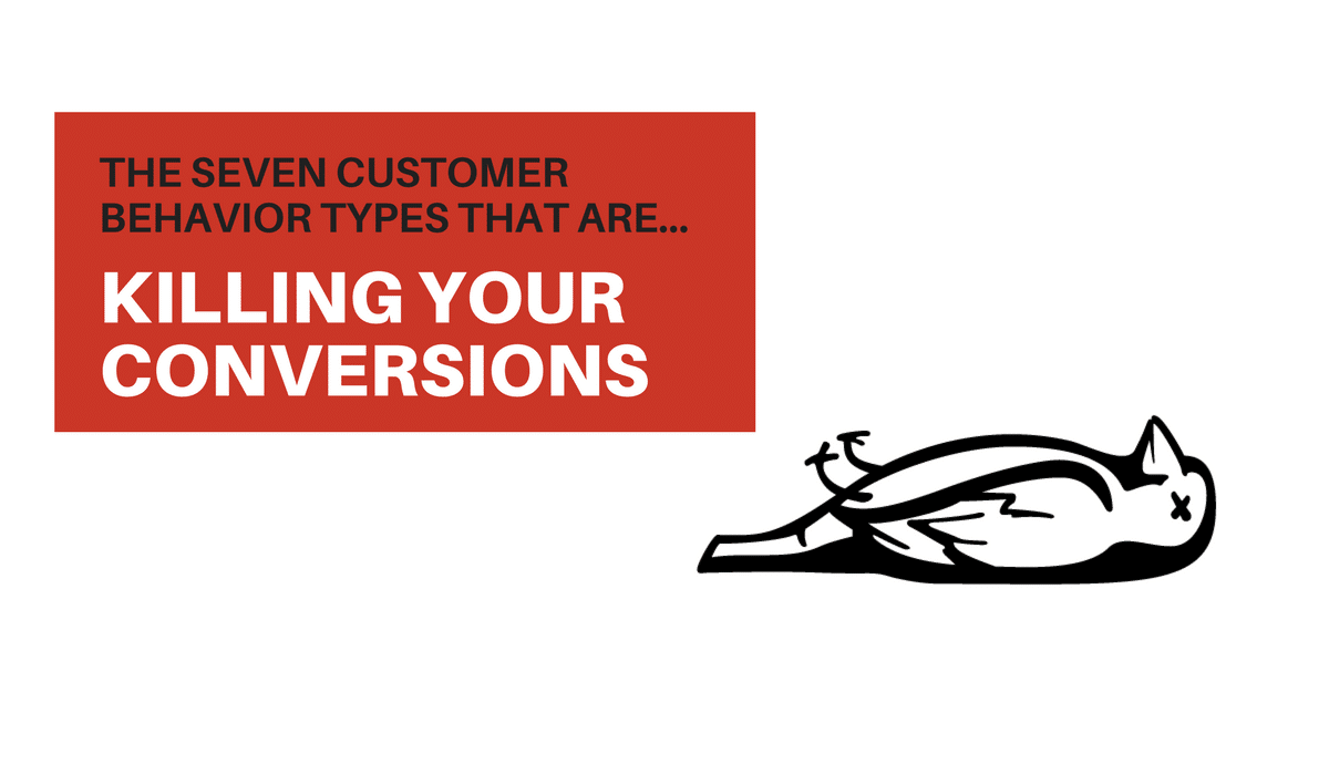 Customer Behaviours Killing Your Conversions