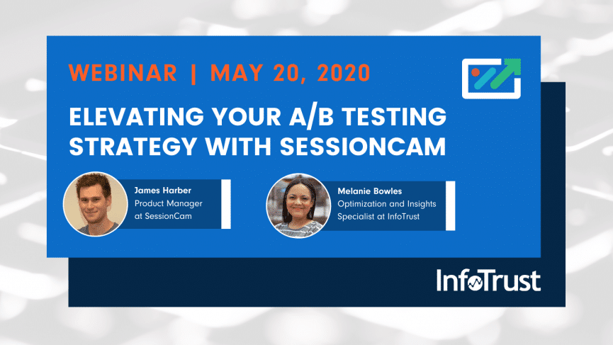 Elevating Your A/B Testing Strategy With InfoTrust And SessionCam